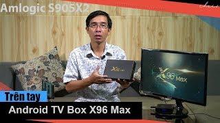 Trên tay Android TV Box X96 max - CPU mới Amlogic S905X2, điểm Antutu khủng