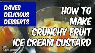 Healthy Snacks: Crunchy Fruit Iced Cream Custard