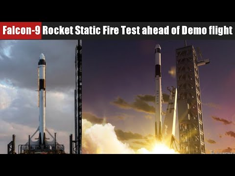 SpaceX Falcon-9 Rocket Static Fire Test ahead of Crew Dragon demo flight