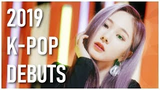 All K-Pop Debuts of 2019 (January-June)