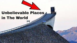 Top 10 Unbelievable Places in The World | दुनिया में 10 अविश्वसनीय स्थान