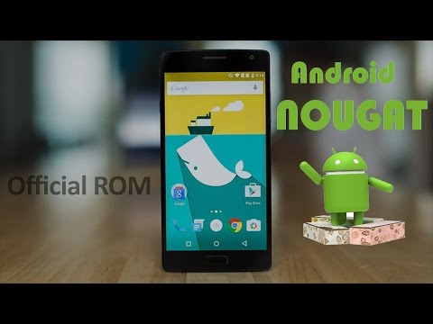 Official Android Nougat 7.0 Rom For OnePlus 2 (Installation + Overview)