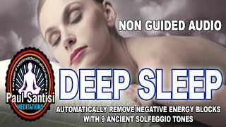 NEW REMOVE NEGATIVE BLOCKS not guided DEEP SLEEP RELAXATION SOLFEGGIO TONES BRAINWAVES PAUL SANTISI