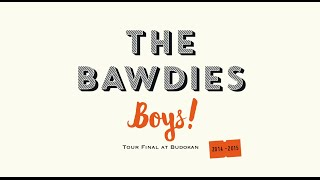 THE BAWDIES / 「Boys!」TOUR 2014-2015 -FINAL- at 日本武道館_YouTube限定ダイジェスト映像