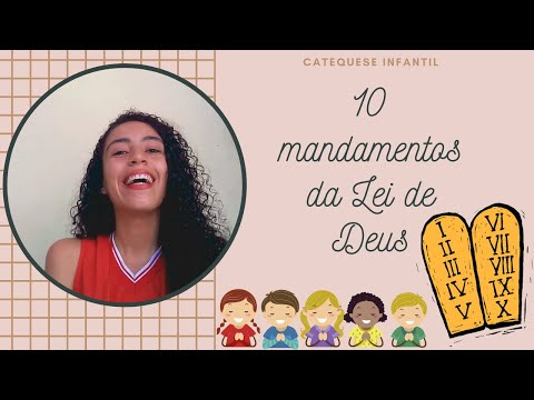 OS 10 MANDAMENTOS DA LEI DE DEUS / CATEQUESE INFANTIL