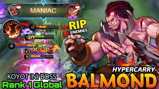 MANIAC!! HyperCarry Balmond Taste My Axe! - Top 1 Global Balmond by KOYOT INI BOSS - MLBB