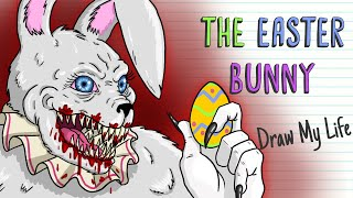 THE EASTER BUNNY | Draw My Life