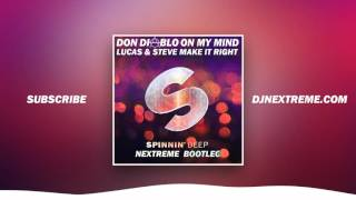 Don Diablo vs. Lucas & Steve - On My Mind vs. Make It Right (Nextreme Bootleg)