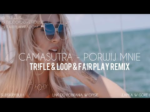 CAMASUTRA - PORWIJ MNIE (Tr!Fle & LOOP & Fair Play Remix) NOWOŚĆ DISCO POLO 2017