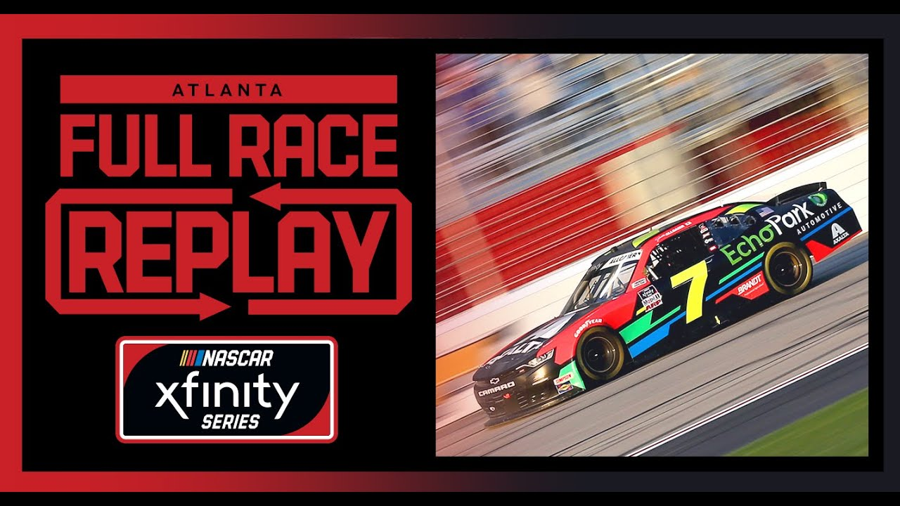 EchoPark 250 from Atlanta Motor Speedway | NASCAR Xfinity Series Full Race Replay