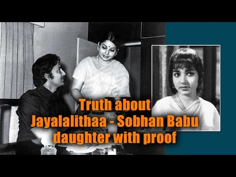Truth about Jayalalithaa - Sobhan Babu daughter with proof || #Jayalalithaa ||