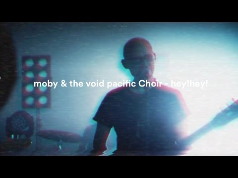 Moby & The Void Pacific Choir- Hey!Hey! (Performance Version