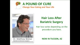Hair Loss After Bariatric Surgery - Why am I losing my hair?