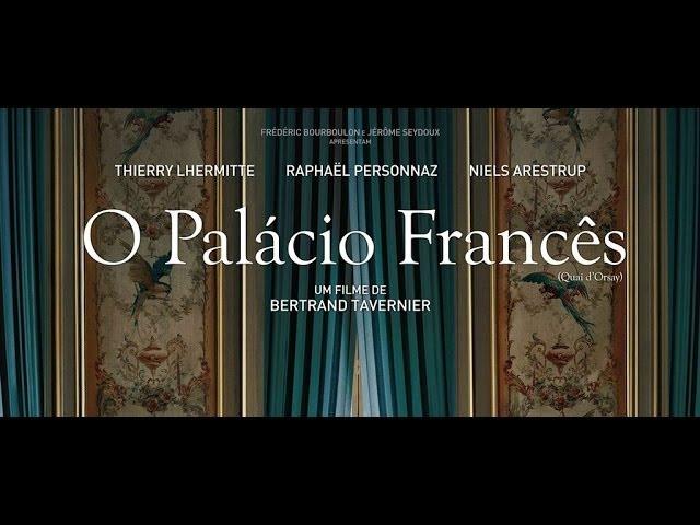 O Palácio Francês (Quai d'Orsay) - Trailer Legendado