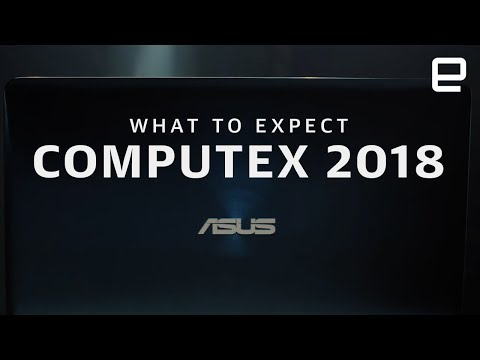 Computex 2018: What to expect