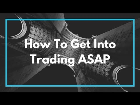 How To Get Into Trading in 2017 / 2018