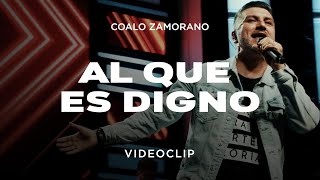 Coalo Zamorano - Al Que Es Digno (Vídeo Oficial)