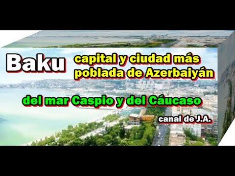Baku es la capital y ciudad más poblada de Azerbaiyán