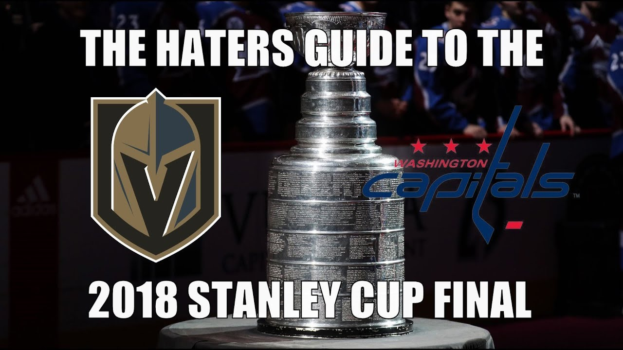 the-haters-guide-to-the-2018-stanley-cup-final