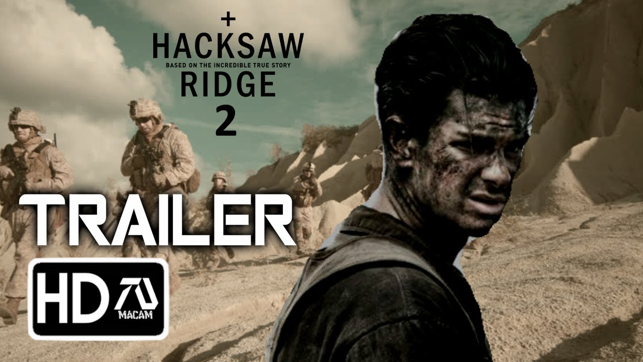 Hacksaw Ridge 2 2020 Hd Trailer Andrew Garfield Action Film Fan Made Youtube