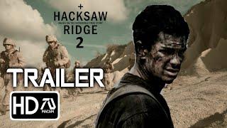 HACKSAW RIDGE 2 [HD] Trailer - Andrew Garfield Action Film (Fan Made)