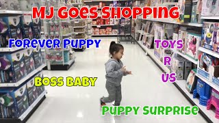 MJ Goes Shopping, Toys R Us, Forever Puppy, Boss Baby, Puppy Surprise