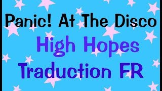 Panic! At The Disco - High Hopes [Traduction FR]