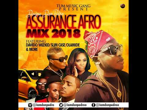 2018 LATEST NAIJA / AFRO BEAT  ASSURANCE MIX