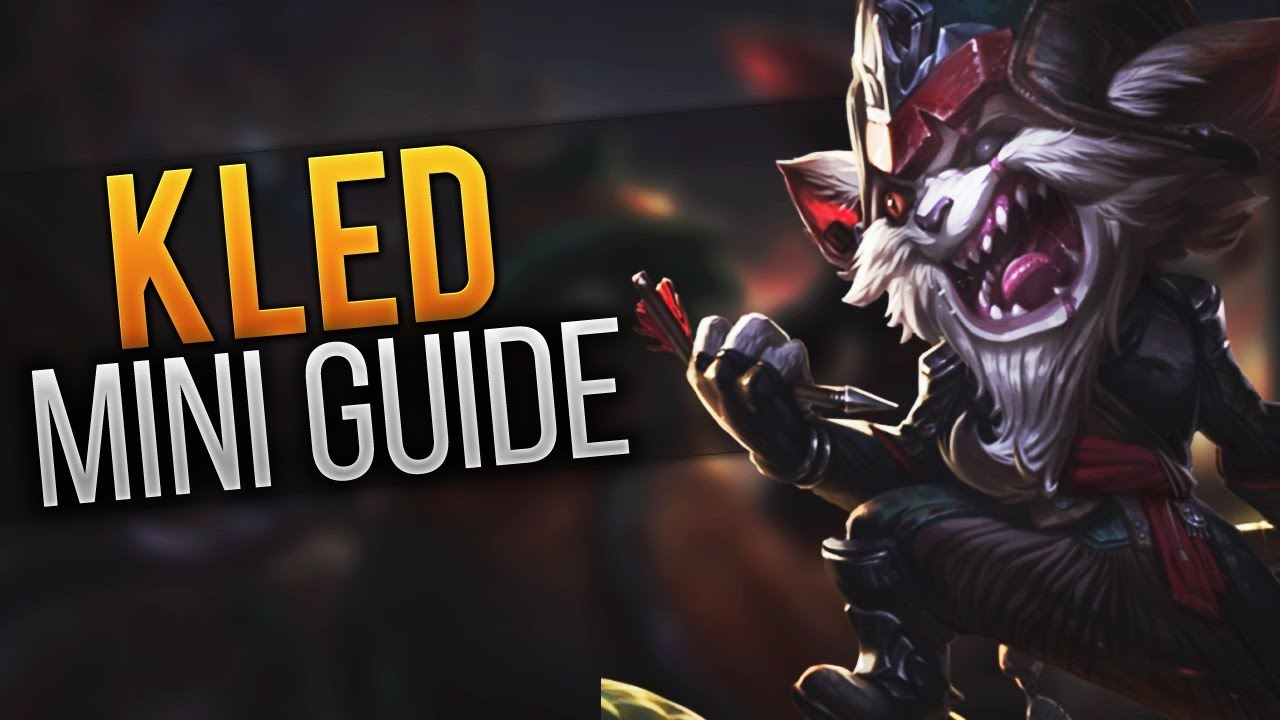 Kled Mini Guide 8 Guide League Of Legends Deutsch German