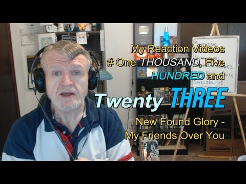 New Found Glory - My Friends Over You : My Reaction Videos #1,523