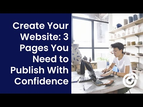Create Your Website: 3 Pages You Need To Publish With Confidence | Constant Contact