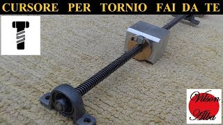 Costruzione Cursore Per Tornio Fai Da Te ft.  Seby Torrisi [ No Backlash System For Homemade Lathe ]