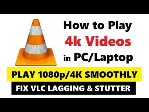 How to Play 4k HD Videos on VLC in PC without Lag | Fix VLC 1080p lag &  Stuttering