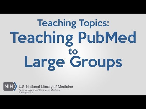Teaching PubMed to Large Groups with Heather McEwen & Rienne Johnson Schinner  Teaching Topics