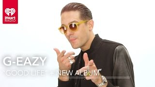 G Eazy Good Life New Album Interview Exclusive Interview