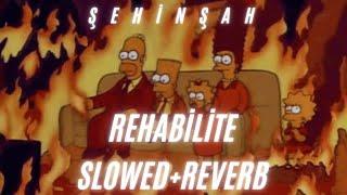 Sehinsah - Rehabilite SLOWED   REVERB Resimi