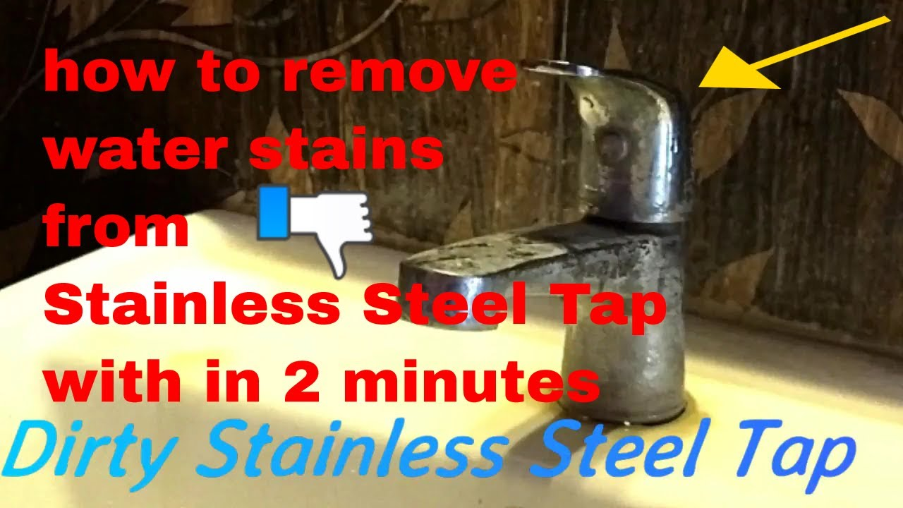 How To Remove Water Stains From Stainless Steel Tap With In 2 Minutes
