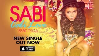 Sabi feat. Tyga - Cali Love [OFFICIAL AUDIO]