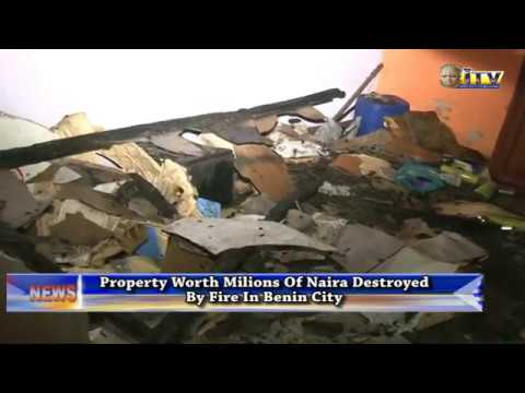 Property Worth Millions Of Naira Destroyed By Fire In Benin City