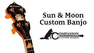 Companion Banjos - Sun and Moon McFarland