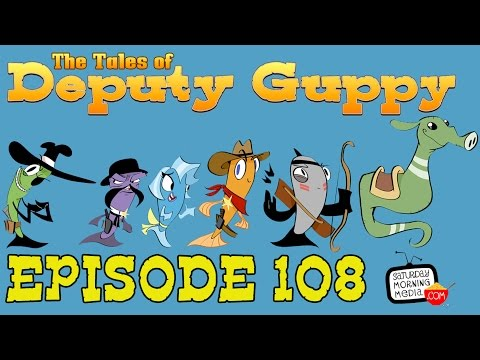 """The Tales of Deputy Guppy #108 """"Sea Cattle Thieves!"""" [AUIDO ONLY]"""