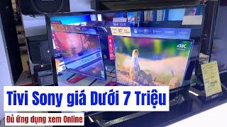Internet Tivi Sony dưới 7 Triệu có gì