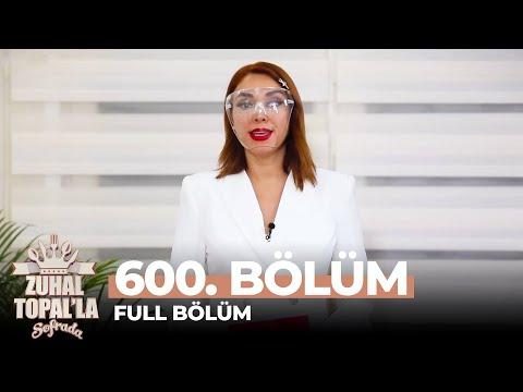 Zuhal Topal'la Sofrada 600. Bölüm (7 Mayıs 2021) | Haftanın Finali