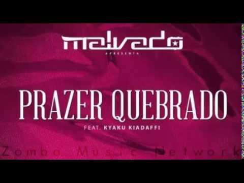 Dj  Malvado: Prazer Quebrado  (ft. Kyaku Kiadafi) ZMN 2014