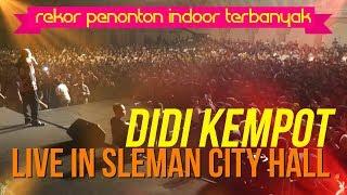 Download lagu DIDI KEMPOT LIVE SHOW DI SLEMAN CITY HALL - YOGYAKARTA Rekor penonton indoor terbanyak