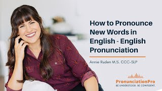 How To Pronounce New Words In English - English Pronunciation