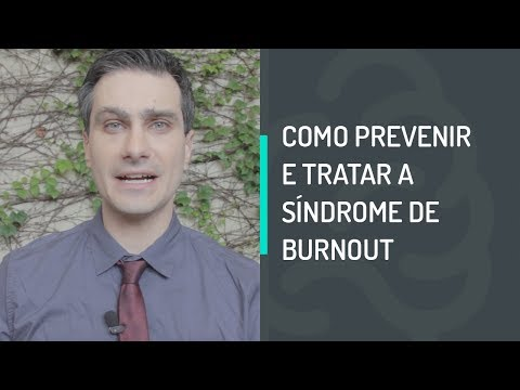 COMO PREVENIR E TRATAR A SÍNDROME DE BURNOUT
