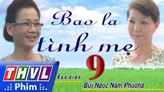 thvl  bao la tinh me - tap 9