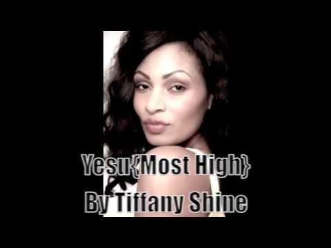 Yesu Most High by Tiffany Shine