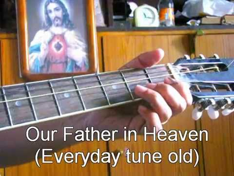 Our Father In Heaven Holy Be Your Name Everyday Tune Old Tune